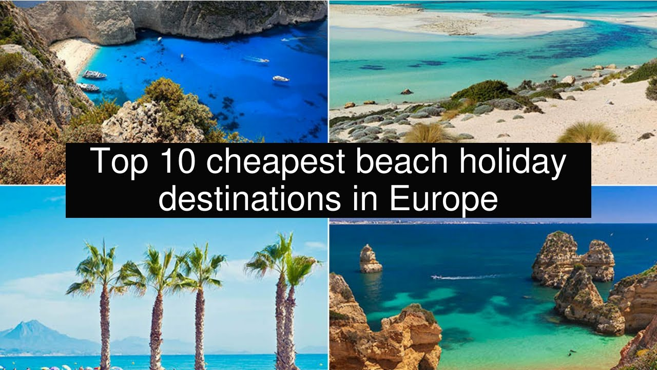 9f908ef09465 Top 10 cheapest beach holiday destinations in Europe ...